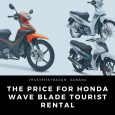 The price for Honda Wave Blade Tourist Rental